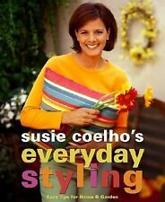 Susie Coelho's Everyday Styling Home, Garden, Entertaining  New with Jacket
