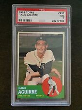 1963 TOPPS #257 HANK AGUIRRE **PSA GRADED NM 7 * TIGERS * *KGB-2882