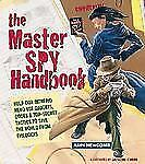 The Master Spy Handbook: Help Our Intrepid Hero Use Gadgets, Codes & Top-Secret