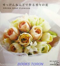 Aroma Soap Flowers Clay Craft /Japanese Handmade Craft Pattern Book
