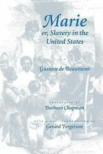 Marie or, Slavery in the United States: A Novel of Jacksonian America (Race in t