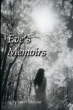 Eve's Memoirs by Lauri A. Matisse (2013, Paperback)
