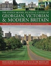 The Stately Houses, Palaces & Castles of Georgian, Victorian and Modern Britain: