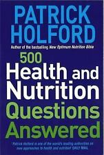500 Health and Nutrition Questions Answered by Patrick Holford (2004, Paperback)