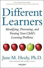 Different Learners: Identifying, Preventing, and Treating Your Child's Learning