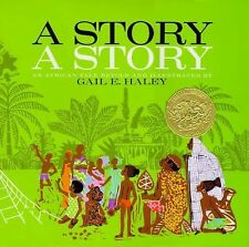A Story, a Story by Gail E. Haley (1970, Picture Book)
