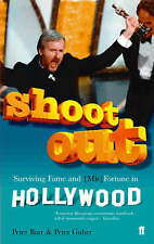 Shoot Out: Surviving Fame and (Mis)Fortune in Hollywood by Peter Bart, Peter ...