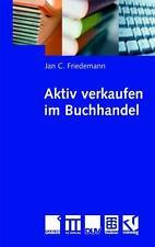 Friedemann, Jan - Im Buchhandel aktiv verkaufen