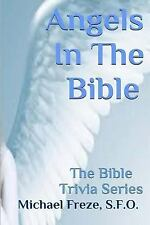 The Bible Trivia: Angels in the Bible the Bible Trivia Series by Michael...