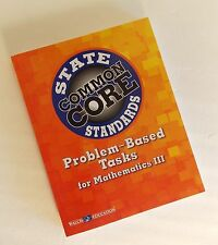 Problem Based Tasks Math III Common Core 2014 State Standards 9780825175114