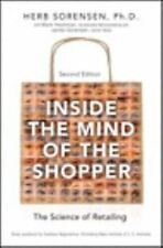 Inside the Mind of the Shopper : The Science of Retailing by Herb Sorensen...