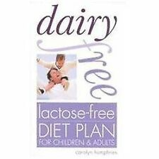 Dairy Free Lactose-Free Diet Plan for Children & Adults, Carolyn Humphries, New