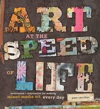 Art At the Speed of Life by Pam Carriker Paperback Book (English)