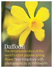 Daffodil: The Remarkable Story of the World's Most Popular Spring Flower by...