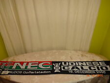 "Udinese Calcio/NEC Nijmegen Europa Pokal Fan Schal ""18.DECEMBER 2008"" TOP"