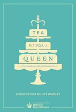 Tea Fit for a Queen : Recipes and Drinks for Afternoon Tea by Historic Royal...