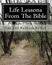 Life Lessons from the Bible : A Bible Study Workbook for Groups 0R...