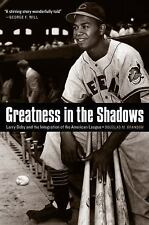 Greatness in the Shadows : Larry Doby and the Integration of the American...