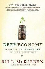 Deep Economy: The Wealth of Communities and the Durable Future by McKibben, Bill