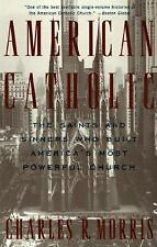 American Catholic: The Saints and Sinners Who Built America's Most Powerful Chu