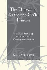 The Ellipses of Katherine Ch'iu Hinton: Real Life Stories of an International De