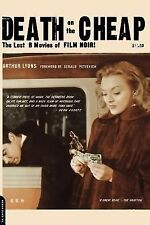 Death on the Cheap : The Lost B Movies of Film Noir by Arthur Lyons (2000,...