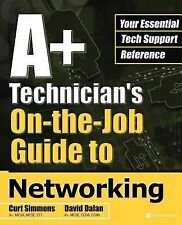 A+ Technician's on-the-Job Guides: A+ Technician's on-the-Job Guide to...