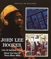 Live at Soledad Prison/Never Get Out of These Blues Alive by John Lee Hooker...
