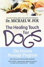 Healing Touch for Dogs: The Proven Massage Program by Michael W. Fox, (Paperback