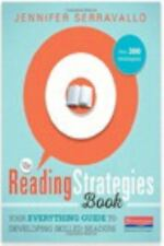 The Reading Strategies Book : Your Everything Guide to Developing Skilled...
