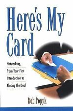 Here's My Card: How to Network Using Your Business Card to Actually Create More