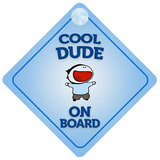 Cool Dude On Board Car Sign New Baby/Child Gift/Present