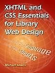 XHTML and CSS Essentials for Library Web Design-ExLibrary