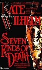 Seven Kinds of Death by Kate Wilhelm (1994, Paperback, Reprint)