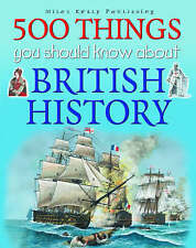 500 Things You Should Know About British History,Steele, Philip Et Al,Good Book