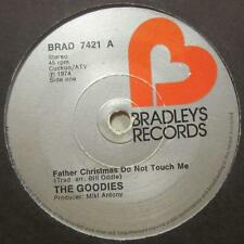"""The Goodies(7"""" Vinyl)Father Christmas Do Not Touch Me-BRAD 7421-65-VG/VG"""