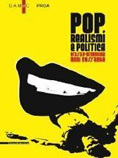 Pop, realismi e politica. Brasile-Argentina anni Sessanta, Silvana Edit. 2013