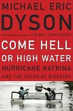 Come Hell or High Water : Hurricane Katrina and the Color of Disaster by...