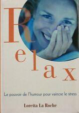 Relax - Loretta La Roche - Le pouvoir de l'humour pour vaincre le stress - 2002