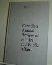 CANADIAN ANNUAL REVIEW OF POLITICS AND PUBLIC AFFAIRS 1987 Canada HB Byers
