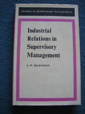 Industrial relations in Supervisory Management - A W Dickinson -1969