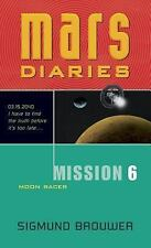 Mission 6: Moon Racer (Mars Diaries)
