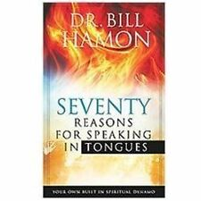 Seventy Reasons for Speaking in Tongues: Your Own Built in Spiritual Dynamo by
