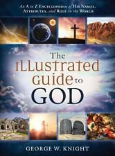 The Illustrated Guide to God: An A to Z Encyclopedia of His Names, Attributes, a