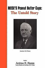 REESE'S Peanut Butter Cups: The Untold Story: Inventor, H.B. Reese, Reese, Andre