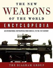 The New Weapons of the World Encyclopedia : An International Encyclopedia...