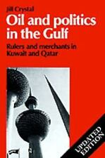 Oil and Politics in the Gulf: Rulers and Merchants in Kuwait and Qatar Cambridg