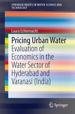 Pricing Urban Water : Evaluation of Economics in the Water Sector of...