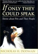 If Only They Could Speak: Stories about Pets and Their People Dodman, Nicholas