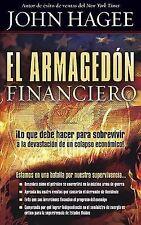 El Armagedon Financiero : ¡Lo Que Debe Saber Para Sobrevivir a la.. John Hagee